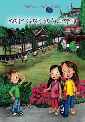 Molly and the Magic Suitcase: Molly Goes to Shanghai (Volume 9) pdf