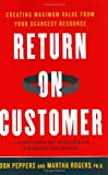 Return on Customer, Martha Rogers and Don Peppers, 0385510306