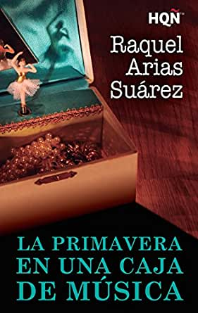 La primavera en una caja de música (HQÑ) eBook: Arias, Raquel ...