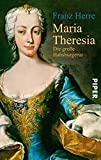 Maria Theresia: Die große Habsburgerin