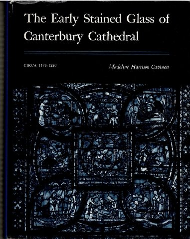 The Early Stained Glass of Canterbury Cathedral: Circa ()