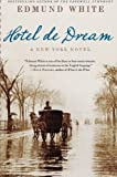 Hotel de Dream, Edmund White, 0060852267