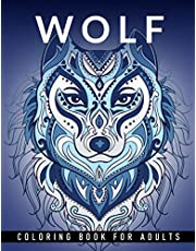 Wolf Coloring Book For Adults: Complex Beautiful Designs For Coloring Pages for Women, Teens, Older Kids Relaxation and Stress Relief