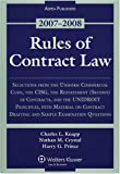 img - for Rules of Contract Law, 2007-2008 Statutory Supplement: Selections from the Uniform Commerical Code, the Cisg, the Restatement (Second) of Contracts, and ... Principles, With Material on Contract D book / textbook / text book