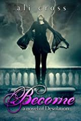 Become: a novel of Desolation by ali cross (2011-10-28) Paperback