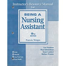 Instructor's Resource Manual for Being A Nursing Assistant 9th Edition by Francie Wolgin, Lisa Friedman, Rose Schniedman, Susan Lamber (2005) Paperback