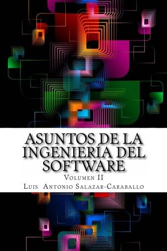 Asuntos de la Ingeniería del Software: Volumen 2 (Spanish Edition) - Ingenieria Del Software