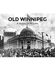 Old Winnipeg: A History in Pictures
