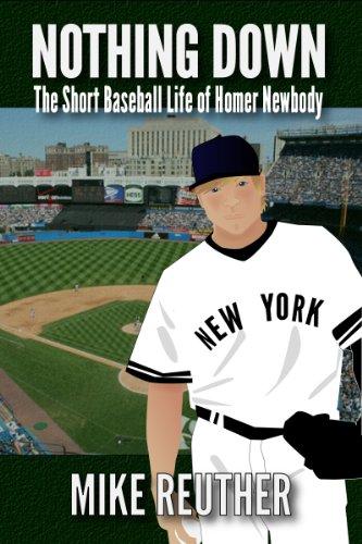 Nothing Down: The Short Baseball Life of Homer Newbody