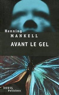 Avant le gel : roman, Mankell, Henning