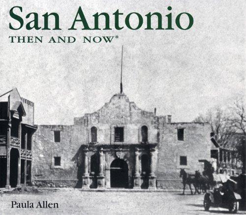 San Antonio Then and Now (Then & - Shops In Tx Allen
