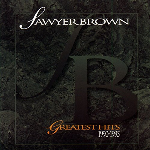Sawyer Brown - Greatest Hits 1990-1995