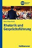 Rhetorik und Gesprachsfuhrung, Kraft, Hans-Peter, 3170225227