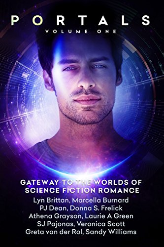 Portals: Volume One by [Brittan, Lyn, Burnard, Marcella, Dean, P.J., Frelick, Donna S., Green, Laurie A., Grayson, Athena, Pajonas, SJ, van der Rol, Greta, Scott, Veronica, Williams, Sandy]