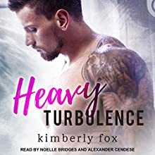 Heavy Turbulence Audiobook by Kimberly Fox, Alexander Cendese Narrated by Noelle Bridges