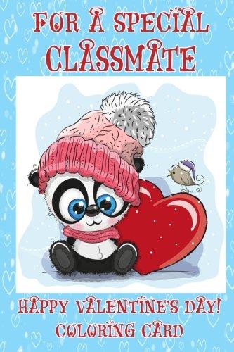 [D.o.w.n.l.o.a.d] For A Special Classmate: Happy Valentine's Day! Coloring Card<br />Z.I.P