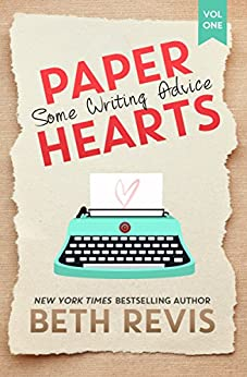 Paper Hearts, Volume 1: Some Writing Advice by [Revis, Beth]