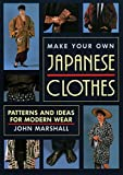 Make Your Own Japanese Clothes: Patterns and Ideas