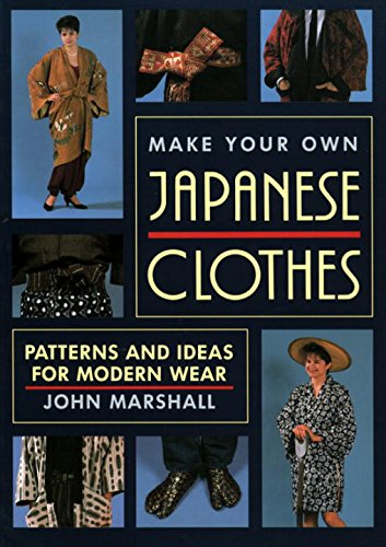 Make Your Own Japanese Clothes: Patterns and Ideas for Modern ()