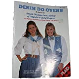 Denim Do-overs - Recycle Old Jeans Into a Variety of Delighful & Useful Projects