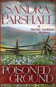 Poisoned Ground: A Rachel Goddard Mystery by Sandra Parshall (2014-03-01)