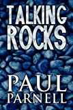 Talking Rocks, Paul Parnell, 1615466517