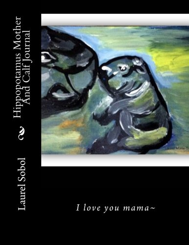 Read Online Hippopotamus Mother And Calf Journal (African National Parks) ebook