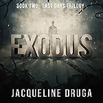 Exodus: Book Two: Last Days Trilogy | Jacqueline Druga