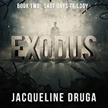 Exodus: Book Two: Last Days Trilogy Audiobook by Jacqueline Druga Narrated by Rick Gregory