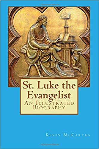 St. Luke the Evangelist: An Illustrated Biography