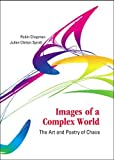img - for Images of a Complex World: The Art And Poetry of Chaos by Robin S. Chapman book / textbook / text book