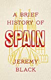 "Jeremy Black, ""A Brief History of Spain"" (Robinson, 2019)"