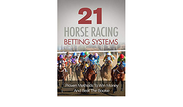 Proven horse racing betting systems betting odds for next us president