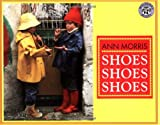 Shoes, Shoes, Shoes, Ann Morris, 0688161669