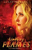 Kindling Flames: Flying Sparks (The Ancient Fire Series)
