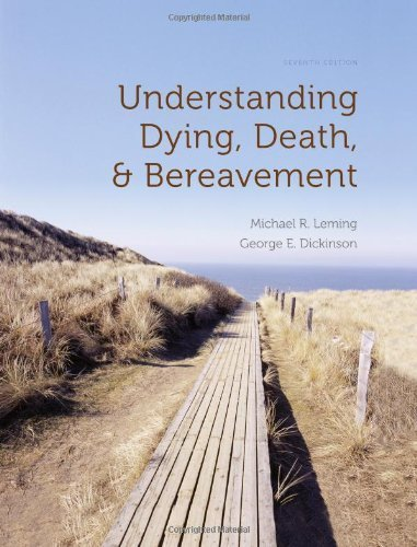 book review understanding dying death and bereavement Get this from a library understanding dying, death, and bereavement [michael r leming george e dickinson] -- dedicated to providing sociology instructors and.