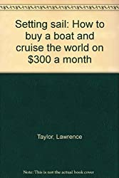 Setting sail: How to buy a boat and cruise the world on $300 a month