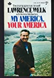 My America, Your America, Welk, Lawrence, 0816164665
