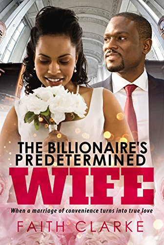 Search : The Billionaire's Predetermined Wife: A Marriage Of Convenience African American Romance