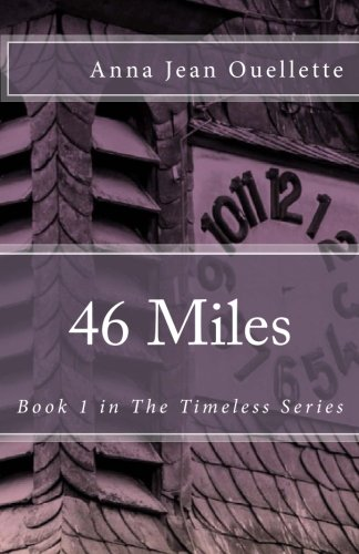 46 Miles (The Timeless Series) (Volume 1) PDF