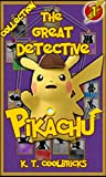 The Great Detective Pikachu: Collection 1 (A Pokemon Story)
