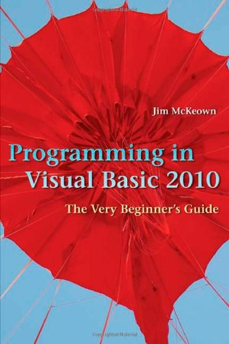 Programming in Visual Basic 2010: The Very Beginner's Guide by Brand: Cambridge University Press