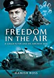 img - for Freedom in the Air: A Czech Flyer and his Aircrew Dog book / textbook / text book