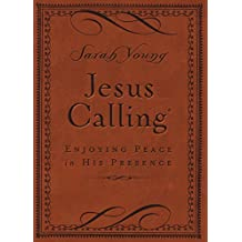 Jesus Calling (Leathersoft): Enjoying Peace in His Presence (with Scripture References)