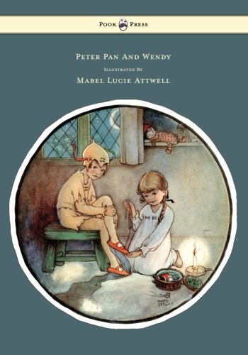 Peter Pan And Wendy - Illustrated By Mabel Lucie Attwell for sale  Delivered anywhere in USA