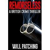 Remorseless: A British Crime Thriller (Doc Powers & D.I. Carver Investigate Book 1)