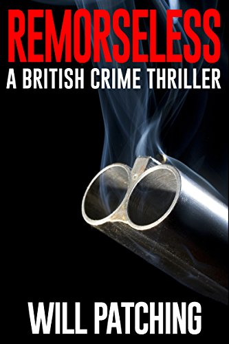Remorseless: A British Crime Thriller (Doc Powers & D.I. Carver Investigate Book 1)