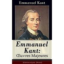 Emmanuel Kant: Oeuvres Majeures (L'édition intégrale - 24 titres): Critique de la raison pratique + Doctrine de la vertu + Doctrine du droit + La Métaphysique ... Analyse de sa philosophie… (French Edition)