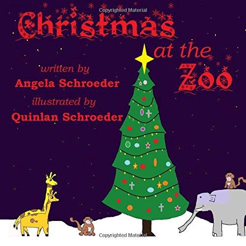Christmas At The Zoo.Christmas At The Zoo Angela Schroeder Quinlan Schroeder