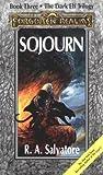 Sojourn, R. A. Salvatore, 1560760478